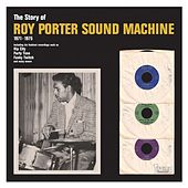 The Story of Roy Porter Sound Machine (1971-1975) by Roy Porter Sound Machine