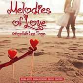 Melodies of Love - Unforgettable Love Songs de Various Artists