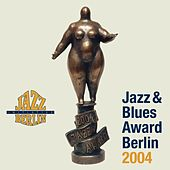 Jazz & Blues Award Berlin 2004 by Various Artists