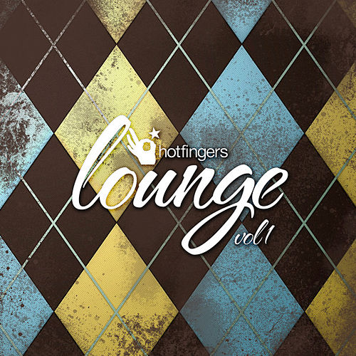 Hotfingers Lounge Vol. 1 by Various Artists