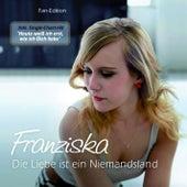Die Liebe ist ein Niemandsland Fan Edition de Franziska