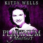 Platinum Masters by Kitty Wells