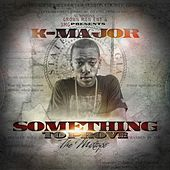 Something to Prove by K-Major