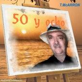 50 Y Ocho by T. McArron