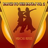 Dance To The Bands No. 2 von Various Artists