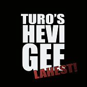 Lahest! by Turo's Hevi Gee