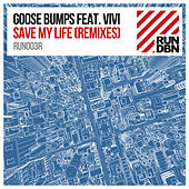 Save My Life (Remixes) by Goosebumps
