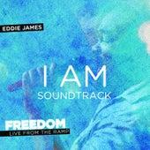 Freedom Live: I Am (Sound Track) - Single by Eddie James