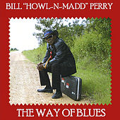 The Way of Blues by Bill Howl-N-Madd Perry