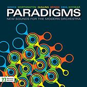 Paradigms - New Sounds for the Modern Orchestra by Various Artists