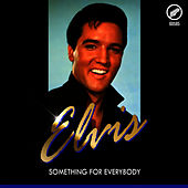 Something for Everybody by Elvis Presley