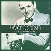 Talkin' To My Heart de Jimmy Dorsey