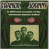 Frankie and Johnny - 15 Different Accounts of the Infamous Murder Ballad von Various Artists