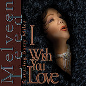 I Wish You Love (feat. Barry Miles) by Melveen Leed