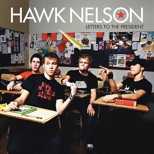 Letters to the President by Hawk Nelson