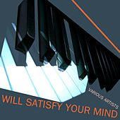 Will Satisfy Your Mind by Various Artists
