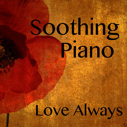 Soothing Instrumental Piano: Love Always by Music Themes Players