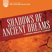 Capstone Collection: Shadows of Ancient Dreams by F. Gerard Errante