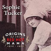 Origins of the Red Hot Mama, 1910-1922 by Sophie Tucker