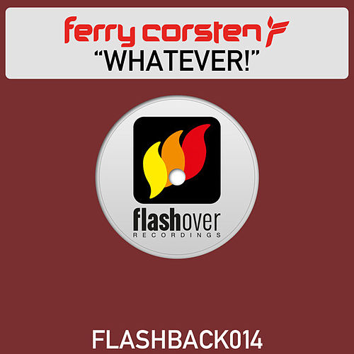 Whatever! by Ferry Corsten
