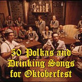 50 Polkas and Drinking Songs for Oktoberfest by Various Artists