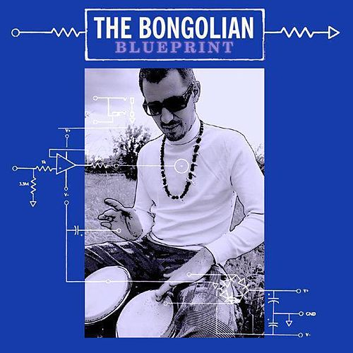 Blueprint by The Bongolian