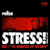 Stress / 15 Minutes of Infamy by Prose