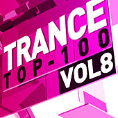 Trance Top 100, Vol. 8 von Various Artists