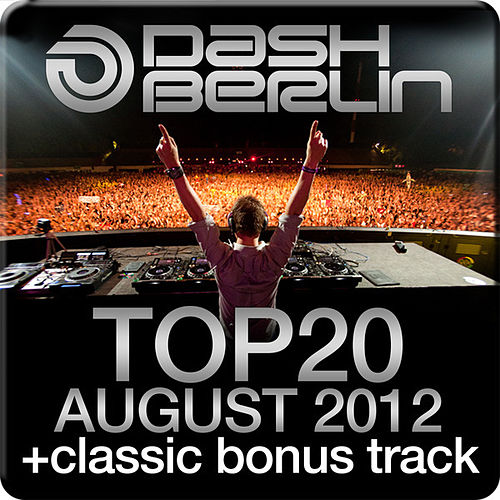 Dash Berlin Top 20 - August 2012 (Including Classic Bonus Track) by Various Artists