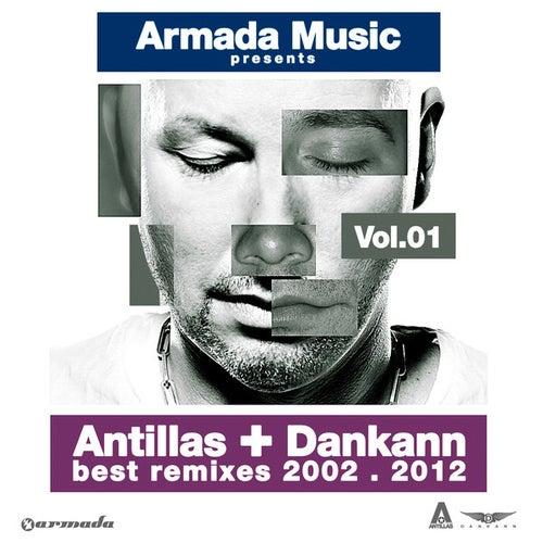 Antillas + Dankann Best Remixes 2002 - 2012, Vol. 1 by Various Artists