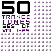 50 Trance Tunes, Best Of Vol. 1-25 von Various Artists
