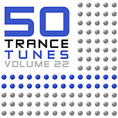 50 Trance Tunes, Vol. 22 von Various Artists