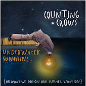 Underwater Sunshine (Or What We Did On Our Summer Vacation) (Deluxe edition) by Counting Crows