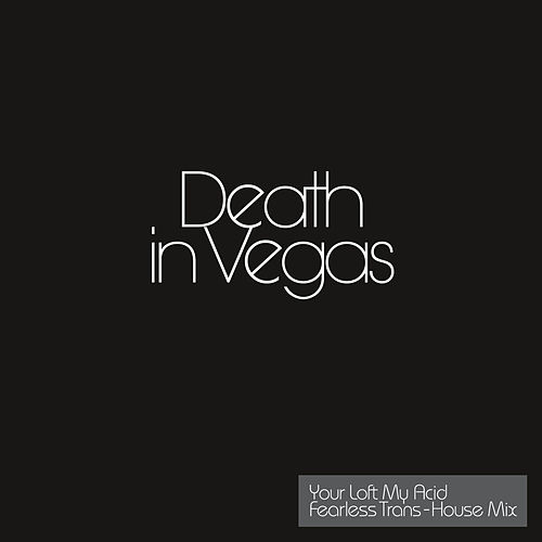 Your Loft My Acid -  Transhouse Mix by Death in Vegas