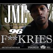 96 F**kries von JME