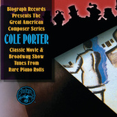 Classic Movie & Broadway Show Tunes From Rare Piano Rolls by Cole Porter