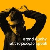 Let the People Speak by Grand Duchy