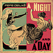 A Night and a Day de Pepe Deluxe