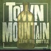 Leave the Bottle de Town Mountain