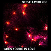 When You're In Love by Steve Lawrence