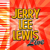 Jerry Lee Lewis: Live by Jerry Lee Lewis