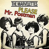 Please Mr. Postman Original 1961 Album - Digitally Remastered by The Marvelettes