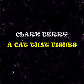 A Cat That Fishes di Clark Terry