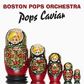 Pops Caviar von Boston Pops Orchestra