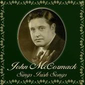 John McCormack Sings Irish Songs by John McCormack