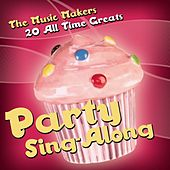 Party Sing-Along - 20 All Time Greats von Music Makers