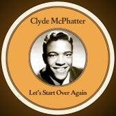 Let's Start Over Again de Clyde McPhatter