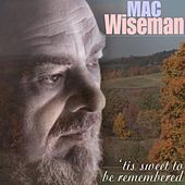 'Tis Sweet To Be Remembered by Mac Wiseman