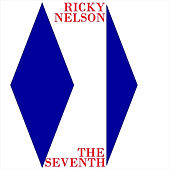 The Seventh by Ricky Nelson