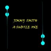 A Subtle One von Jimmy Smith